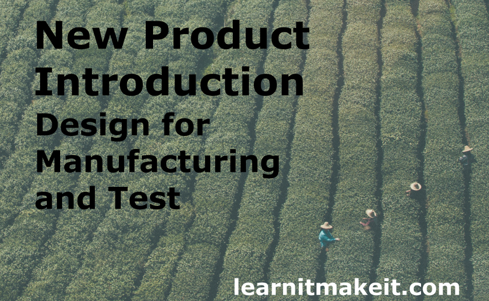 Design for Manufacturing and Test